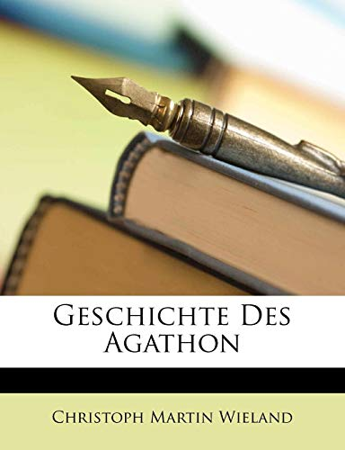 Geschichte Des Agathon, Erster Band By Christoph Martin Wieland