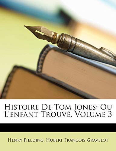 Histoire De Tom Jones By Henry Fielding