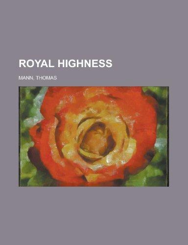 Royal Highness; A Novel of German Court Life By Thomas Mann