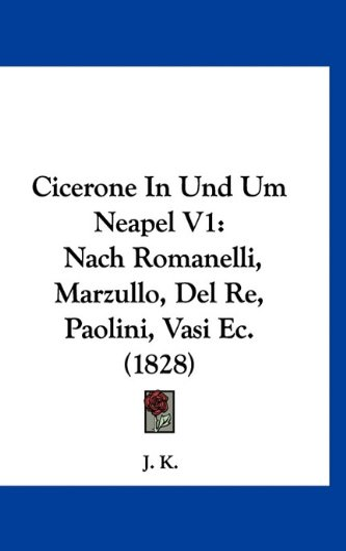 Cicerone in Und Um Neapel V1 By Other J K