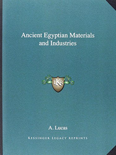Ancient Egyptian Materials and Industries By A Lucas