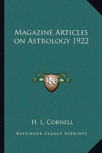 Magazine Articles on Astrology 1922 By H L Cornell