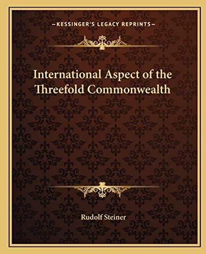 International Aspect of the Threefold Commonwealth By Dr Rudolf Steiner