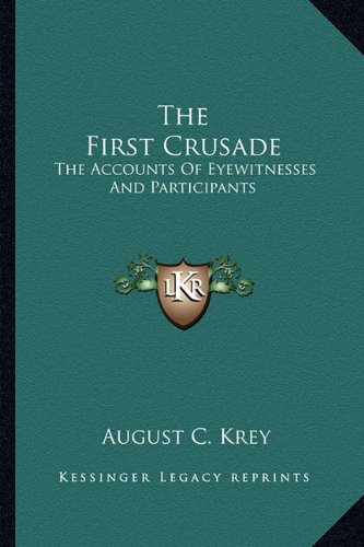 The First Crusade By August C Krey