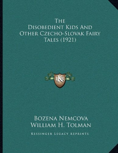 The Disobedient Kids and Other Czecho-Slovak Fairy Tales (1921) By Bozena Nemcova