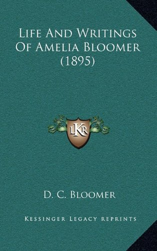 Life and Writings of Amelia Bloomer (1895) von D C Bloomer