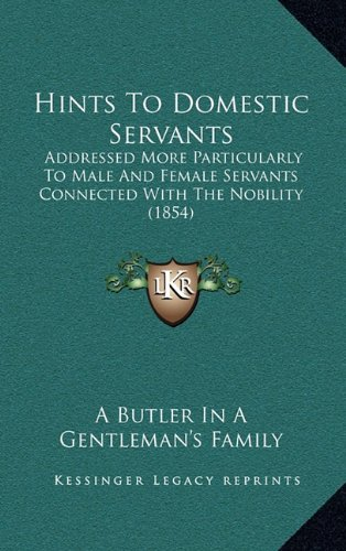 Hints to Domestic Servants By A Butler in a Gentleman's Family