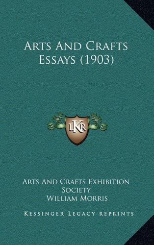 Arts and Crafts Essays (1903) By Arts and Crafts Exhibition Society