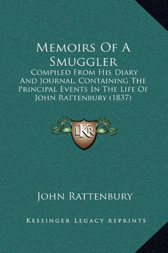 Memoirs of a Smuggler By John Rattenbury
