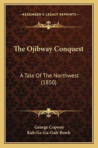 The Ojibway Conquest By George Copway