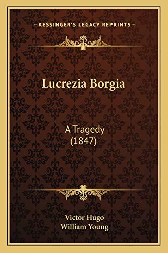 Lucrezia Borgia By Victor Hugo
