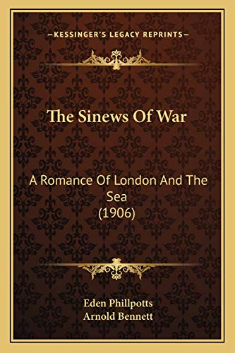 The Sinews Of War By Eden Phillpotts