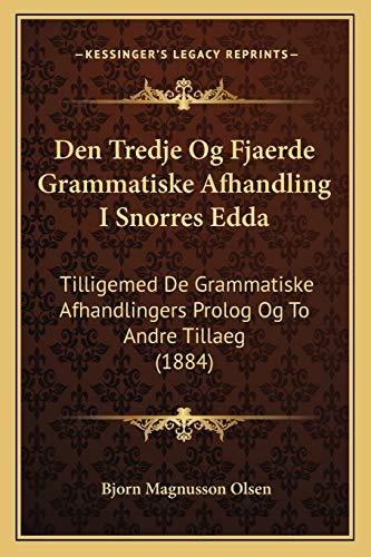 Den Tredje Og Fjaerde Grammatiske Afhandling I Snorres Edda By Bjorn Magnusson Olsen