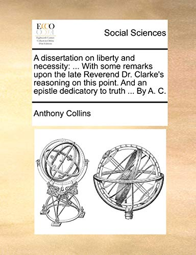 A Dissertation on Liberty and Necessity By Anthony Collins