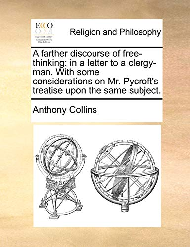 A Farther Discourse of Free-Thinking By Anthony Collins