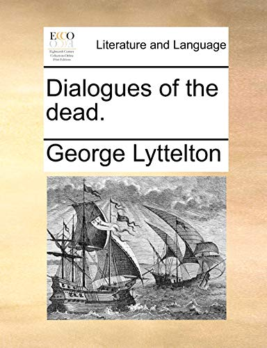 Dialogues of the Dead. By George Lyttelton