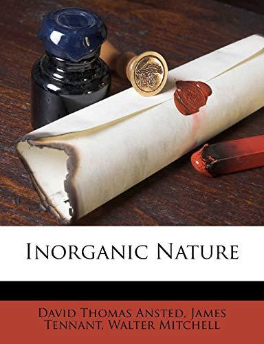Inorganic Nature By David Thomas Ansted