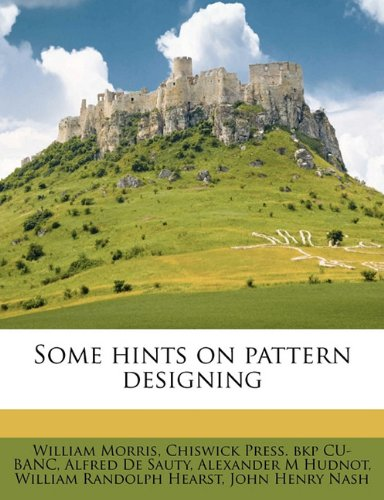 Some Hints on Pattern Designing By William Morris, MD
