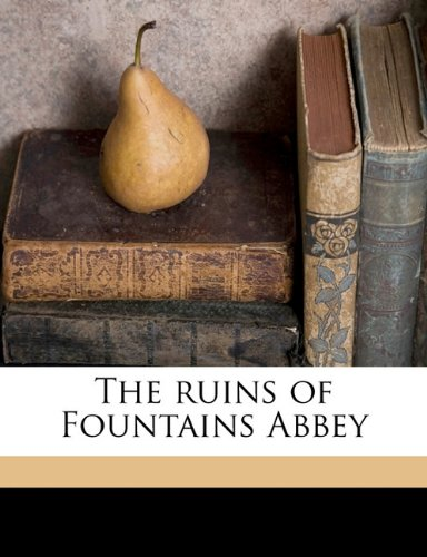The Ruins of Fountains Abbey By Aw Oxford