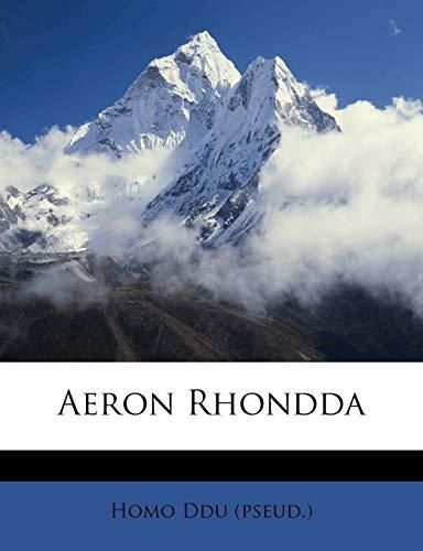 Aeron Rhondda By Homo Ddu (Pseud )