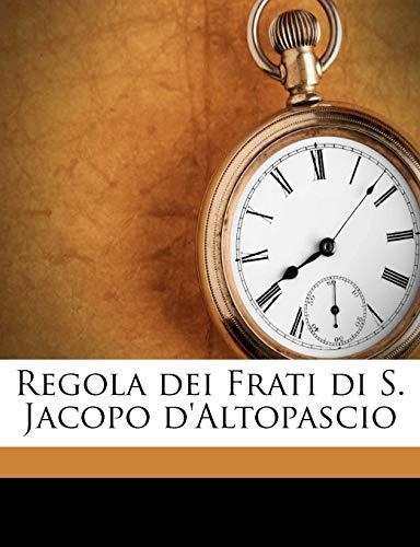 Regola Dei Frati Di S. Jacopo d'Altopascio By Anonymous