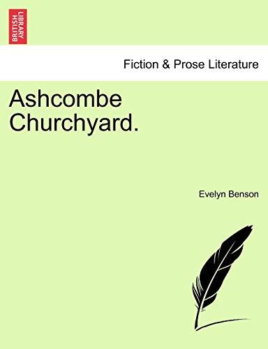 Ashcombe Churchyard. By Mrs Evelyn Benson