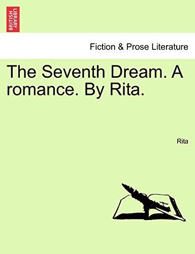 The Seventh Dream. a Romance. by Rita. By Rita
