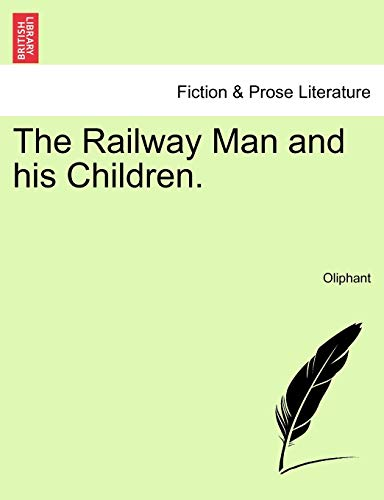 The Railway Man and His Children. By Mrs Oliphant