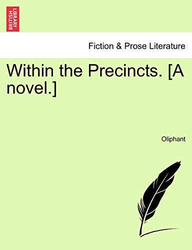 Within the Precincts. [A Novel.] By Mrs Oliphant