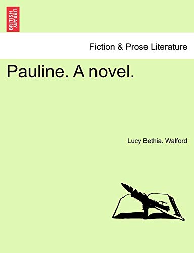 Pauline. a Novel. By Lucy Bethia Walford