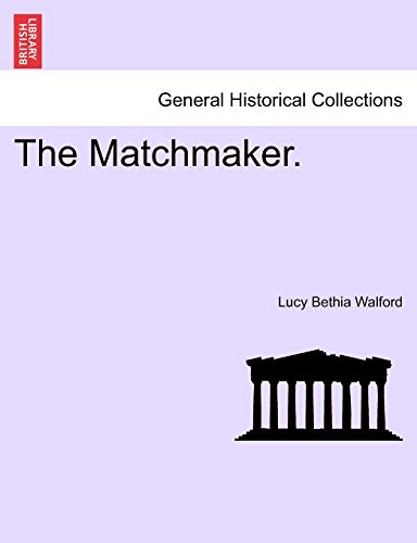 The Matchmaker. By Lucy Bethia Walford