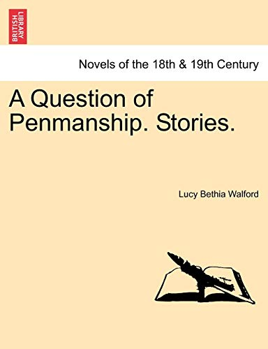 A Question of Penmanship. Stories. By Lucy Bethia Walford