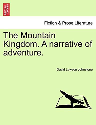 The Mountain Kingdom. a Narrative of Adventure. By David Lawson Johnstone