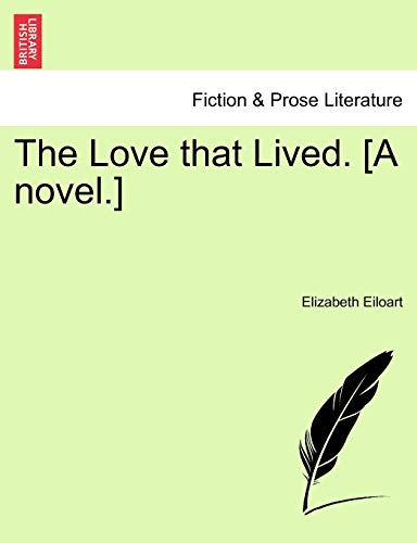 The Love That Lived. [A Novel.] By Elizabeth Eiloart