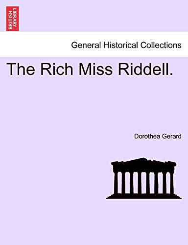 The Rich Miss Riddell. By Dorothea Gerard