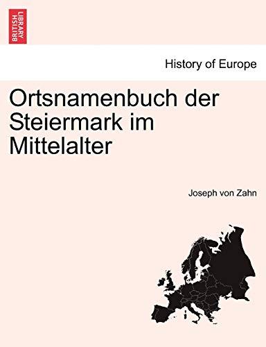 Ortsnamenbuch Der Steiermark Im Mittelalter By Joseph Von Zahn