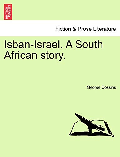 Isban-Israel. a South African Story. By George Cossins