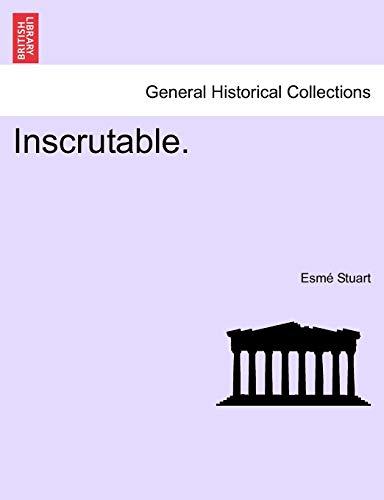 Inscrutable. By Esm Stuart