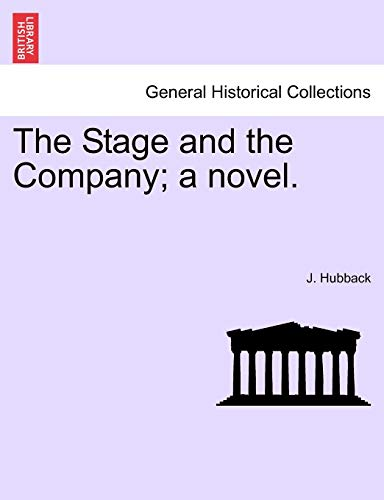 The Stage and the Company; A Novel. By J Hubback
