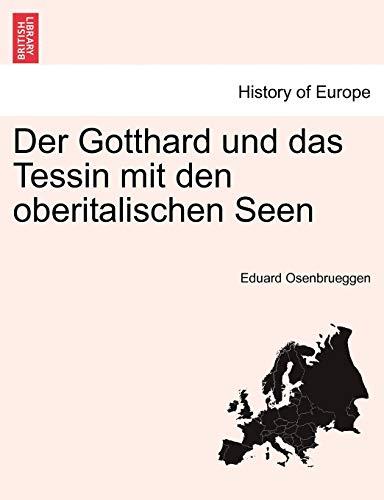 Der Gotthard Und Das Tessin Mit Den Oberitalischen Seen By Eduard Osenbrueggen