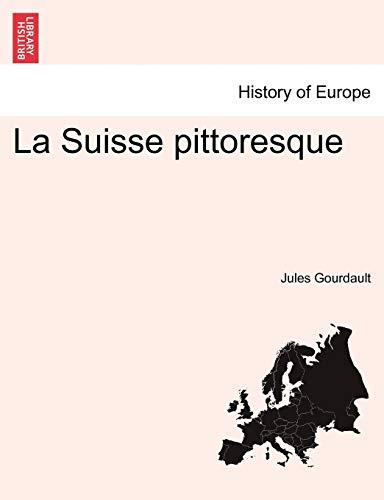 La Suisse Pittoresque By Jules Gourdault