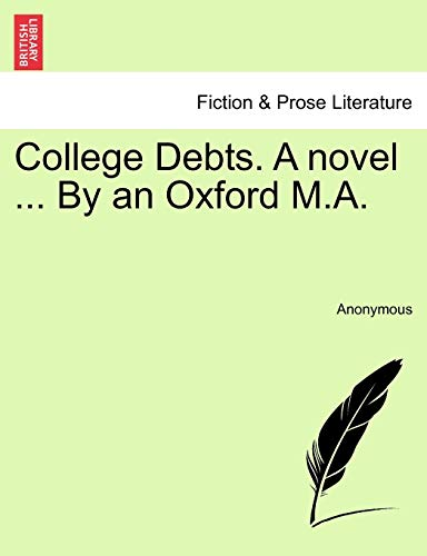 College Debts. a Novel ... by an Oxford M.A. By Anonymous