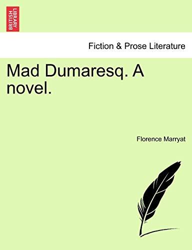Mad Dumaresq. a Novel. By Florence Marryat