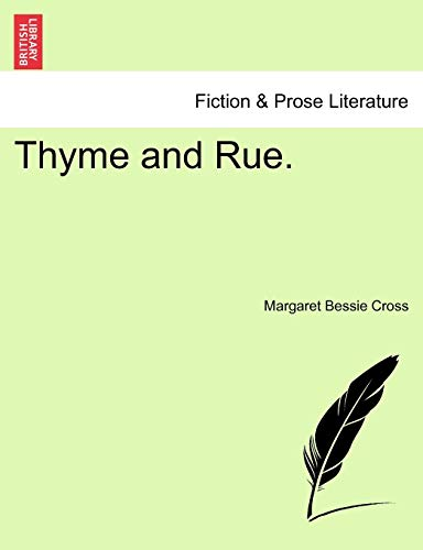 Thyme and Rue. By Margaret Bessie Cross