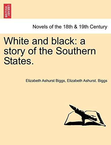 White and Black By Elizabeth Ashurst Biggs
