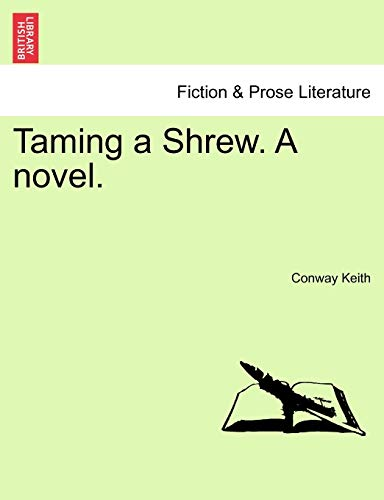 Taming a Shrew. a Novel. By Conway Keith