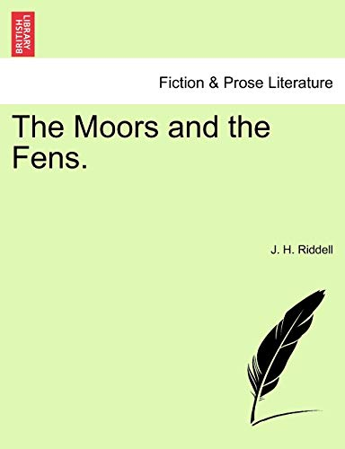 The Moors and the Fens. Vol. I By J H Riddell, Mrs