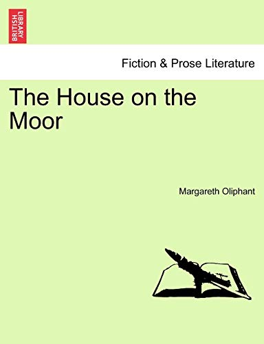 The House on the Moor By Margareth Oliphant