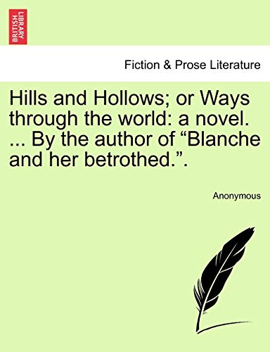 Hills and Hollows; Or Ways Through the World By Anonymous