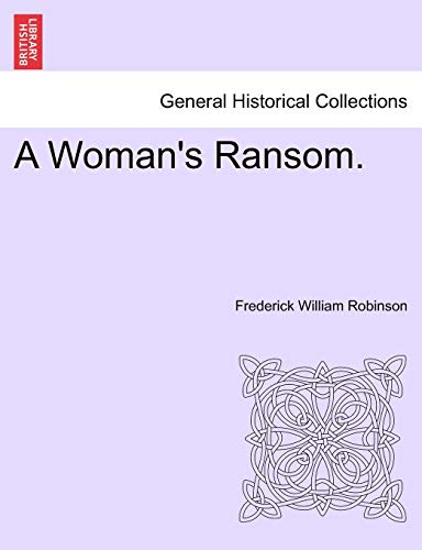 A Woman's Ransom. By Frederick William Robinson